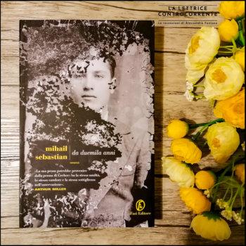 Da duemila anni - Mihail Sebastian - Fazi Editore