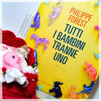 Tutti i bambini tranne uno - Philippe Forest - Fandango libri