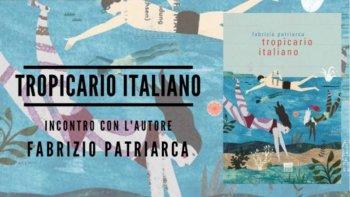 """Incontri febbraio BookMorning - Il """"Tropicario Italiano"""" di Fabrizio Patriarca"""