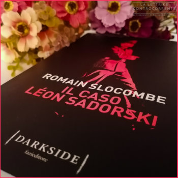 Il caso Léon Sadorski - Romain Slocombe - Fazi editore Darkside