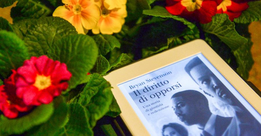 Il diritto di opporsi - Bryan Stevenson - Fazi editore