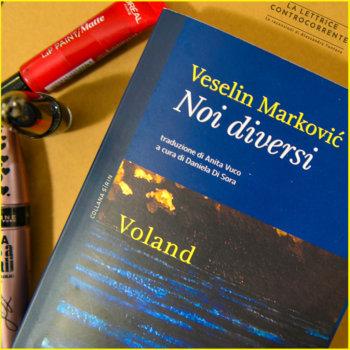 Noi diversi - Veselin Markovic - Voland edizioni