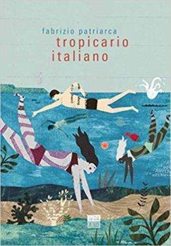 Tropicario italiano - Fabrizio Patriarca - 66thand2nd Editore