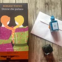 Donne che parlano - Miriam Toews - Marcos Y Marcos