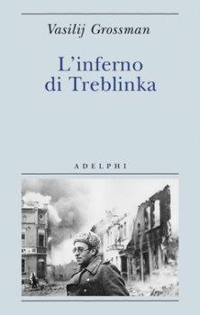L'inferno di treblinka Vasilij Grossman adelphi edizioni