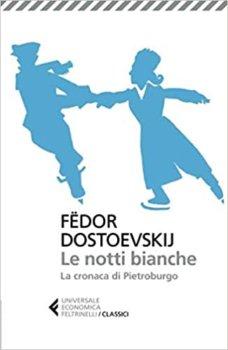le notti bianche Fëdor Dostoevskij feltrinelli editore