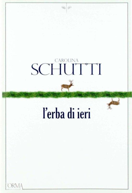 RECENSIONE: L'erba di ieri (Carolina Schutti)