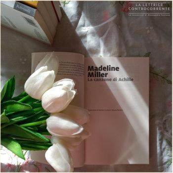 La canzone di Achille - Madeline Miller - Marsilio Feltrinelli