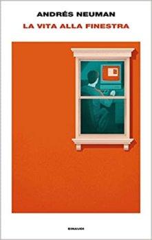 La vita alla finestra di Andrés Neuman einaudi
