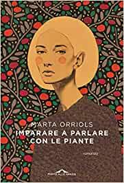 imparare a parlare con le piante di Marta Orriols ponte alle grazie