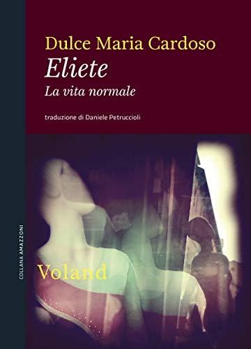 RECENSIONE: Eliete La vita normale (Dulce Maria Cardoso)