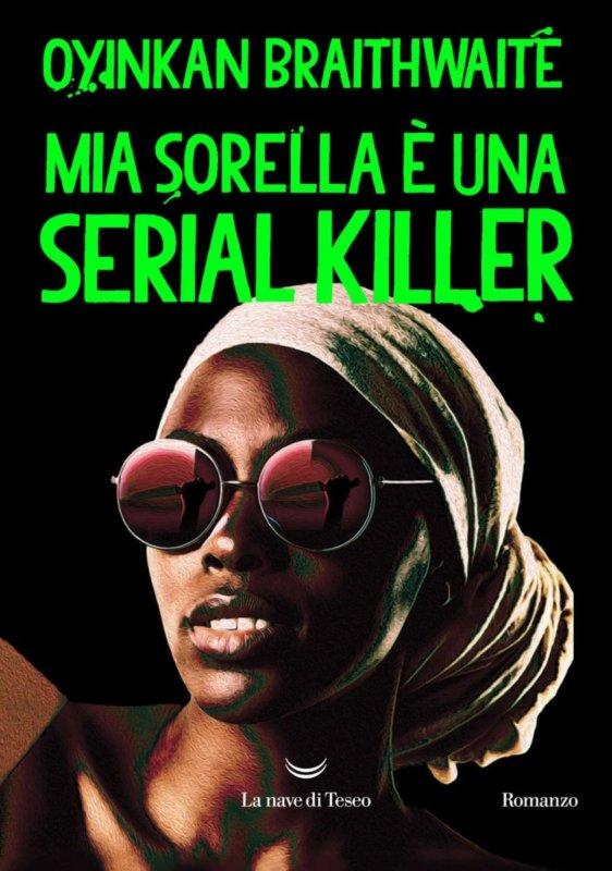 RECENSIONE: Mia sorella è una serial killer (Oyinkan Braithwaite)