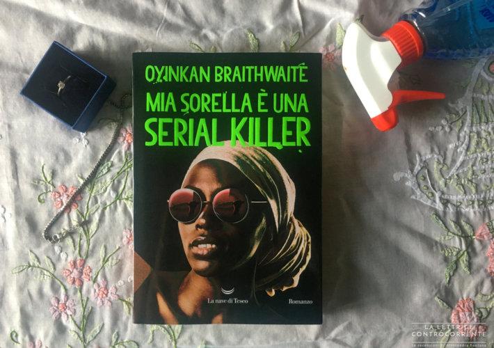 Mia sorella è una serial killer - Oyinkan Braithwaite - La nave di teseo