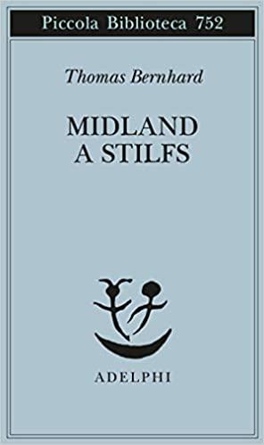 RECENSIONE: Midland a Stilfs (Thomas Bernhard)