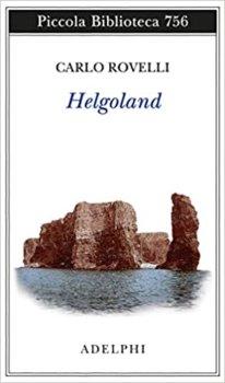 Helgoland di Carlo Rovelli (Adelphi)