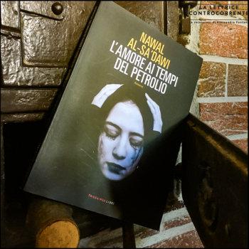 L'amore ai tempi del petrolio - Nawal Al-SaDawi - Fandango libri
