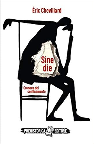 RECENSIONE: Sine die: cronaca del confinamento (Éric Chevillard)