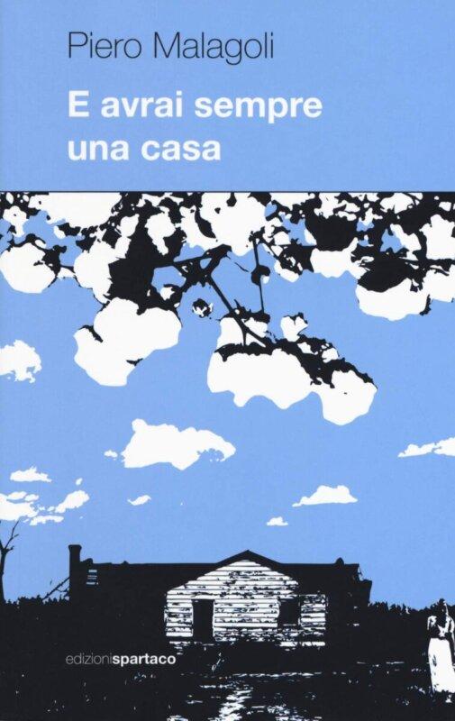 RECENSIONE: E avrai sempre una casa (Piero Malagoli)