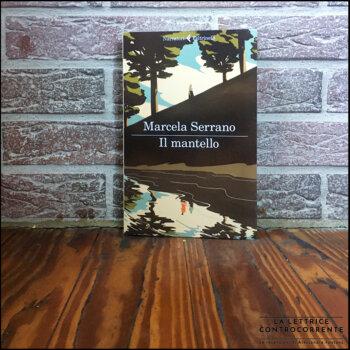 Il Mantello - Marcela Serrano - Feltrinelli editore