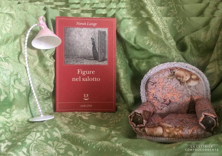 Figure nel salotto - Norah Lange - Adelphi