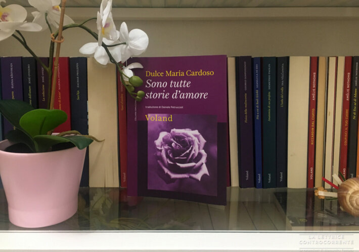 Sono tutte storie d'amore - Dulce Maria Cardoso - Voland