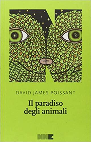 RECENSIONE: Il paradiso degli animali (David James Poissant)