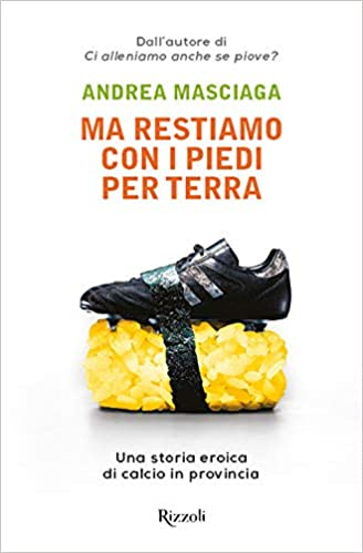 RECENSIONE: Ma restiamo con i piedi per terra (Andrea Masciaga)