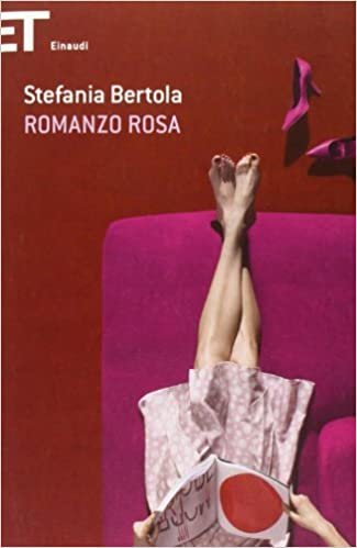 RECENSIONE: Romanzo rosa (Stefania Bertola)