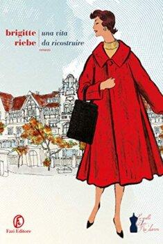 una vita da ricostruire di Brigitte Riebe - fazi editore