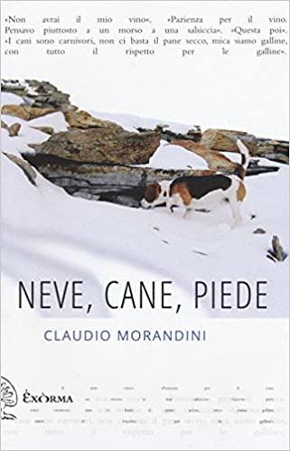 RECENSIONE: Neve, cane, piede (Claudio Morandini)