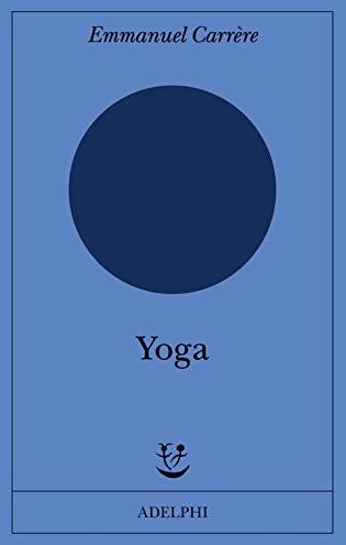 RECENSIONE: Yoga (Emmanuel Carrère)