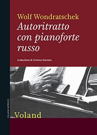 RECENSIONE: Autoritratto con pianoforte russo (Wolf Wondratschek)