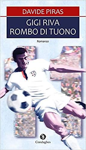 RECENSIONE: Gigi Riva Rombo di tuono (Davide Piras)