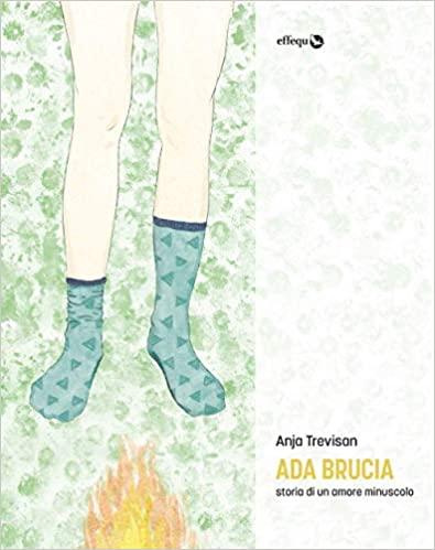 RECENSIONE: Ada brucia (Anja Trevisan)