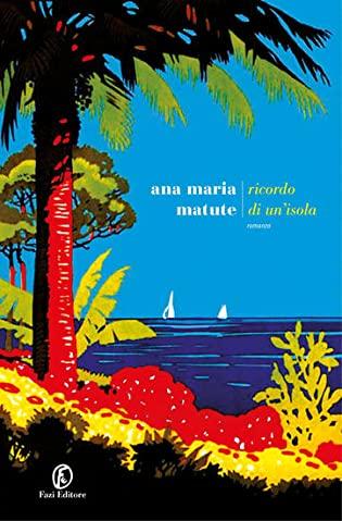 RECENSIONE: Ricordo di un'isola (Ana María Matute)