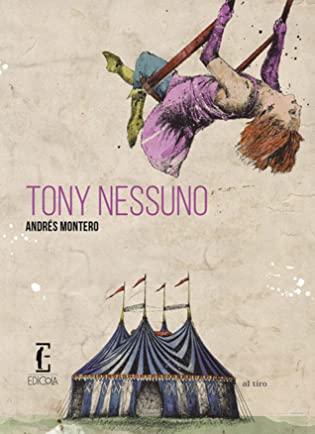 RECENSONE: Tony Nessuno (Andrès Montero)