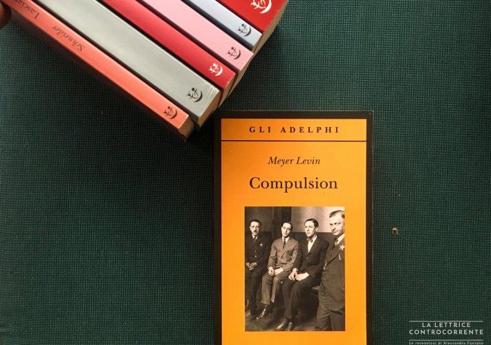Compulsion - Meyer Levin - Adelphi