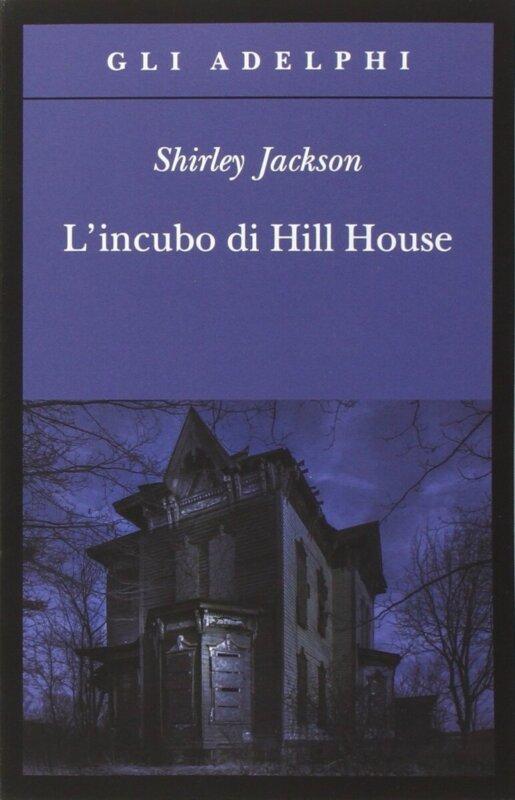 RECENSIONE: L'incubo di Hill House (Shirley Jackson)